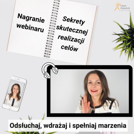 Nagranie Webinaru – Sekrety skutecznej realizacji celów